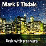 Mark E Tisdale - Website for the Geek With The Camera